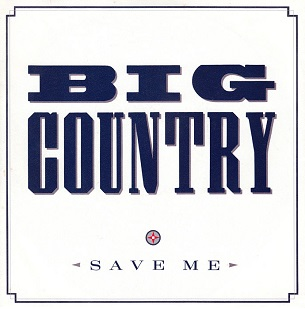 Save Me (Big Country song) 1990 single by Big Country