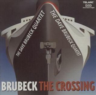 <i>The Crossing</i> (Dave Brubeck album) 2001 studio album by Dave Brubeck