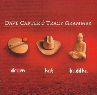 <i>Drum Hat Buddha</i> album by Dave Carter and Tracy Grammer