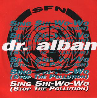 (Sing Shi-Wo-Wo) Stop the Pollution 1991 single by Dr Alban