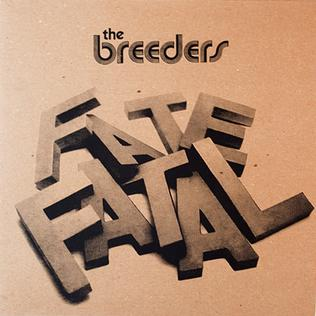 <i>Fate to Fatal</i> 2009 EP by the Breeders