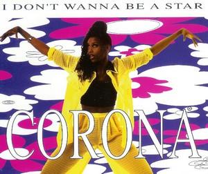 I Dont Wanna Be a Star 1995 single by Corona