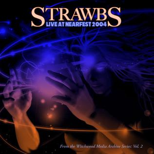 <i>Live at Nearfest</i> 2005 live album by Strawbs