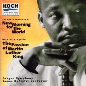 <i>Joseph Schwantner: New Morning for the World; Nicolas Flagello: The Passion of Martin Luther King</i> Nicolas Flagello: The Passion of Martin Luther King  by album