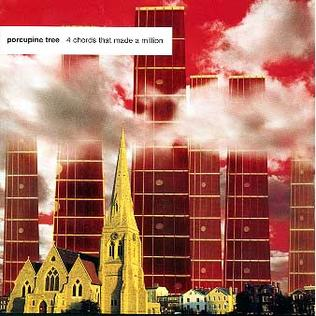 Le dernier disque que vous ayez acheté ? - Page 3 Porcupine_Tree_-_Four_Chords_That_Made_A_Million_(Limited)