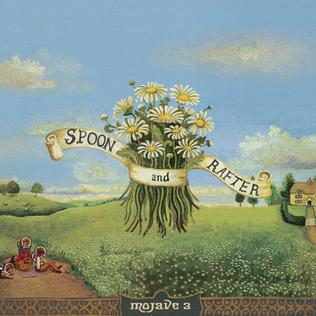 <i>Spoon and Rafter</i> 2003 studio album by Mojave 3