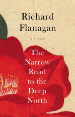 <i>The Narrow Road to the Deep North</i> (novel) novel by Australian author Richard Flanagan