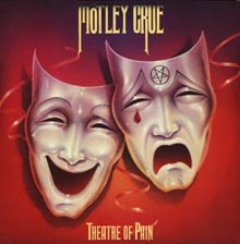 REVIEW:  Motley Crue - Theater Of Pain (remastered, bonus tracks)