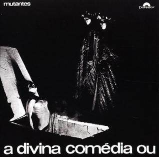 <i>A Divina Comédia ou Ando Meio Desligado</i> 1970 studio album by Os Mutantes