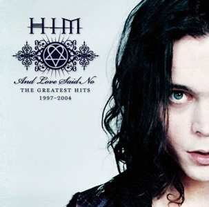 <i>And Love Said No: The Greatest Hits 1997–2004</i> 2004 greatest hits album by HIM