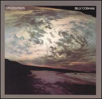 "Le ""jazz-rock"" au sens large (des années 60 à nos jours) - Page 19 Billy_Cobham_Crosswinds_album_cover"