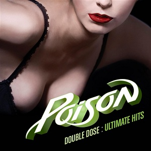 <i>Double Dose: Ultimate Hits</i> 2011 greatest hits album by Poison