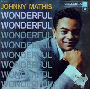 <i>Wonderful Wonderful</i> (Johnny Mathis album) 1957 studio album by Johnny Mathis