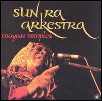 <i>Mayan Temples</i> 1990 studio album by Sun Ra Arkestra