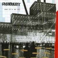Cubra la imagen de la canción Now Its On por Grandaddy