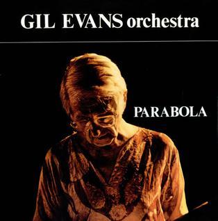 <i>Parabola</i> (album) 1979 studio album by Gil Evans Orchestra