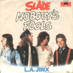 Nobodys Fool (Slade song) single by Slade
