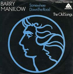 Somewhere Down the Road (Barry Manilow song) 1981 single by Barry Manilow
