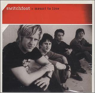Meant to Live 2003 single by Switchfoot