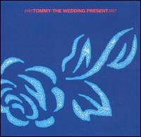 <i>Tommy</i> (The Wedding Present album) 1988 compilation album by The Wedding Present