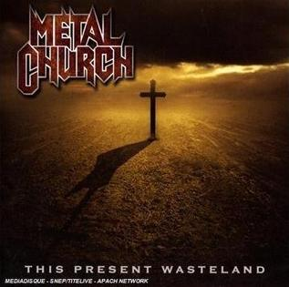 <i>This Present Wasteland</i> 2008 studio album by Metal Church