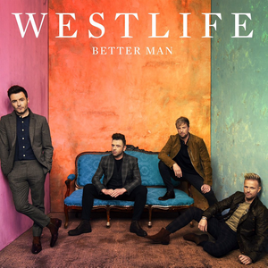 Better Man (Westlife song) 2019 single by Westlife
