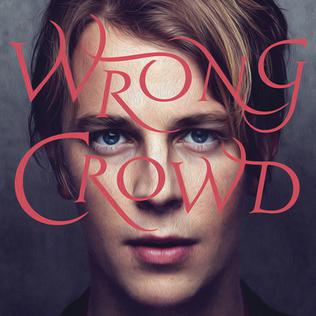 <i>Wrong Crowd</i> 2016 studio album by Tom Odell