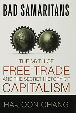 Bad Samaritans The Myth of Free Trade and the Secret History of Capitalism.jpg