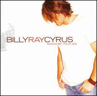 <i>Wanna Be Your Joe</i> 2006 studio album by Billy Ray Cyrus