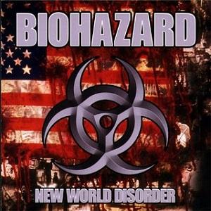 <i>New World Disorder</i> (album) 1999 studio album by Biohazard