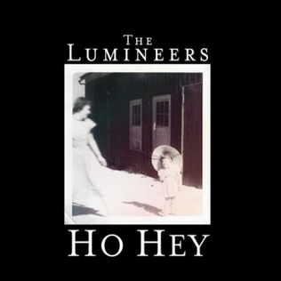 Ho Hey 2012 single by The Lumineers
