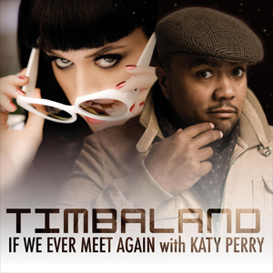 timbaland ft katy perry if we ever meet again wikipedia
