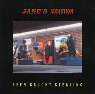 Been Caught Stealing 1990 single by Janes Addiction