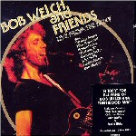 <i>Live from the Roxy</i> 2004 live album by Bob Welch