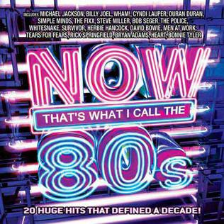 <i>Now Thats What I Call the 80s</i> (American series) 2008 compilation album by Various artists