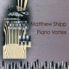<i>Piano Vortex</i> album by Matthew Shipp