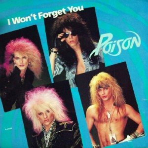 I Wont Forget You 1987 single by Poison