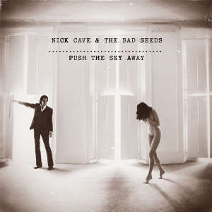 <i>Push the Sky Away</i> 2013 studio album by Nick Cave and the Bad Seeds