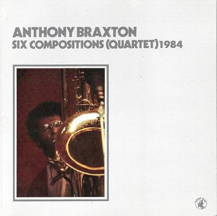 [Jazz] Anthony Braxton - Page 3 Six_Compositions_%28Quartet%29_1984