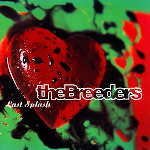 Afbeeldingsresultaat voor Breeders-Last Splash ALBUM COVER