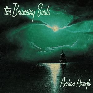 <i>Anchors Aweigh</i> (album) album by The Bouncing Souls