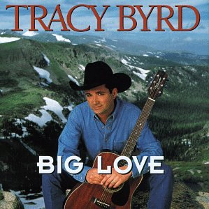 <i>Big Love</i> (Tracy Byrd album) 1996 studio album by Tracy Byrd
