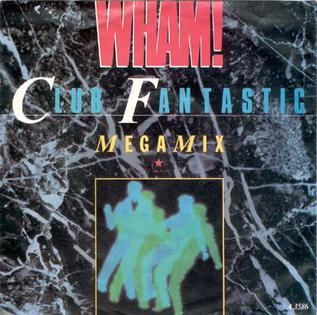 Club Fantastic Megamix 1983 single by Wham!