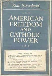 <i>American Freedom and Catholic Power</i> Book by Paul Blanshard
