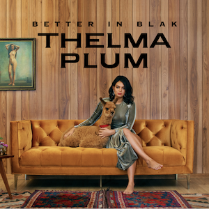 Better in Blak by Thelma Plum.png