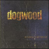 <i>Building a Better Me</i> 2000 studio album by Dogwood