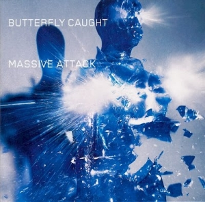 Butterfly Caught Song by trip-hop group Massive Attack
