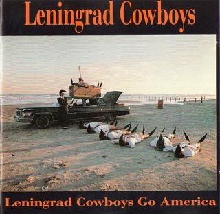 <i>Leningrad Cowboys Go America</i> (album) 1989 soundtrack album by Leningrad Cowboys