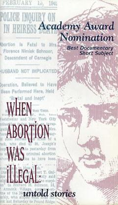 When Abortion Was Illegal: Untold Stories