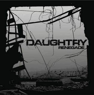 Renegade (Daughtry song) single by American rock band Daughtry